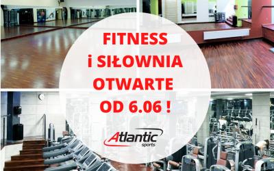 FITNESS i SIŁOWNIA OTWARTE OD 6.06 !
